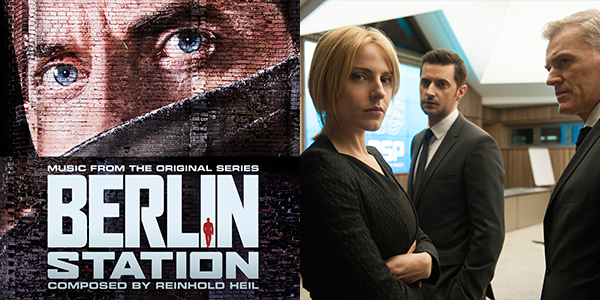Berlin Station Score By Reinhold Heil Out Now Espionage