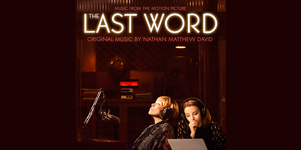 The Last Word Soundtrack: Score By Nathan Matthew David Is Out Now ...